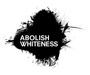 AbolishWhiteness